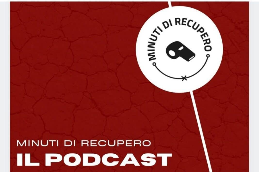 podcast minuti di recupero